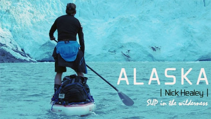 """""""Sup in the Wilderness"""" stand up paddle aventure Alaska"""