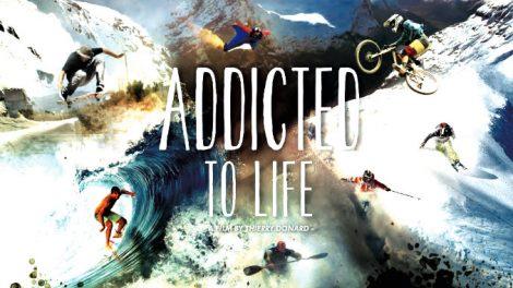 Addicted to Life, le film de la Nuit de la Glisse 2014