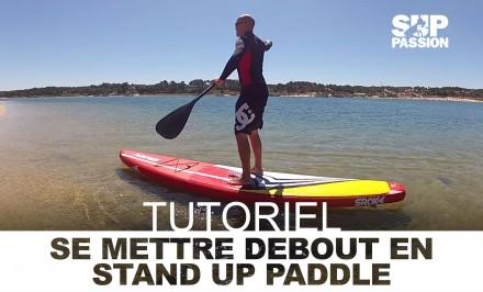 Tutoriel vidéo, se mettre debout en stand up paddle