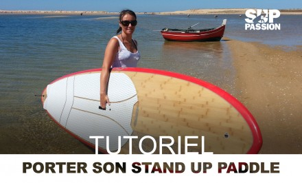 Comment on porte sa planche de stand up paddle ?