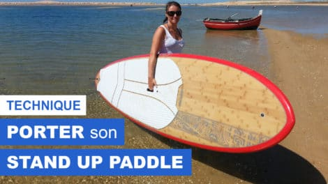 Comment porter sa planche de stand up paddle ?