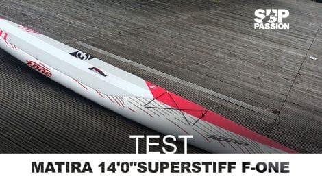 "Test du stand up paddle Matira 14'0"" Superstiff F-One"