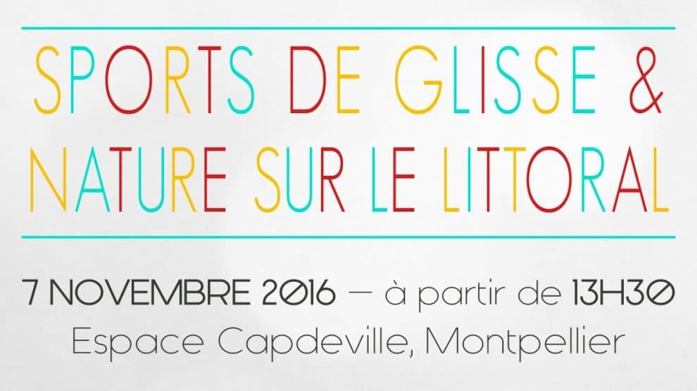 Rencontres régionales Sports de glisse & Nature lundi 7 novembre 2016