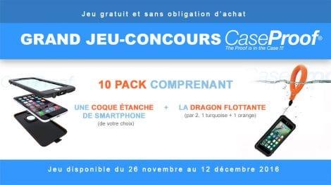 Jouez et gagnez un des 10 pack coque étanche smartphone + dragon Caseproof