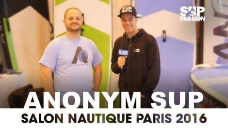 Tout savoir sur les nouveautés Anonym Sup au Salon Nautique de Paris 2016