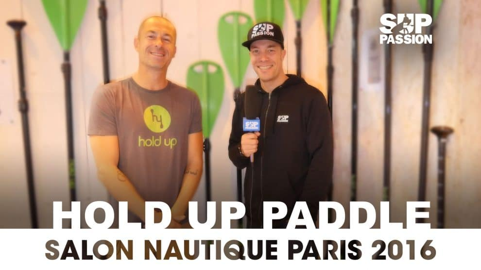 Les nouveautés Hold Up Paddle au Salon Nautique de Paris 2016