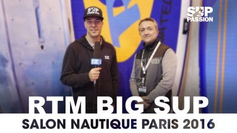 RTM Big Stand up paddle au Salon Nautique de Paris 2016