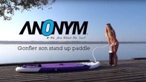 Comment gonfler son paddle en vidéo par Anonym Sup