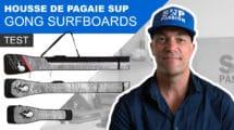 Housses de pagaies Gong Surfboards, notre vidéo test