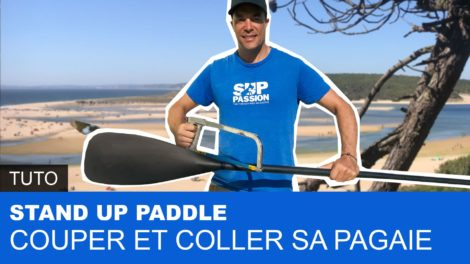 Comment couper et coller sa pagaie de stand up paddle