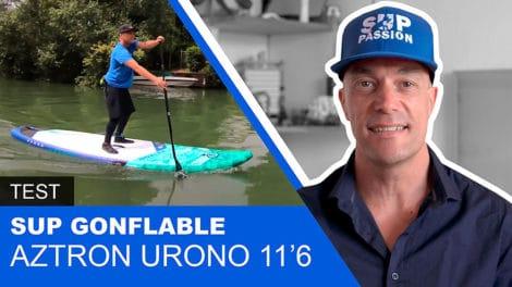 "Sup gonflable Urono Aztron 11'6"", vidéo test du stand up paddle"