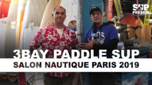 Interview 3Bay Paddle Sup Salon Nautique Paris