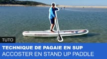 Comment accoster en stand up paddle ?
