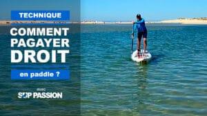 Comment pagayer droit en stand up paddle ?