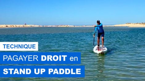 Comment pagayer droit en stand up paddle ?