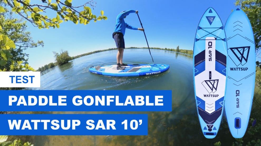 Test Sar 10' WattSup paddle gonflable